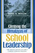 Climbing the Himalayas of School Leadership The Socialization of Early Career Administrators