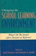 Changing the School Learning Environment Where Do We Stand After Decades of Reform?