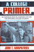 College Primer An Introduction to Academic Life for the Entering College Student