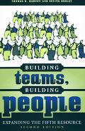 Building Teams, Building People Expanding the Fifth Resource