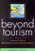 Beyond Tourism A Practical Guide to Meaningful Educational Travel