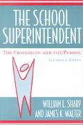 School Superintendent The Profession and the Person