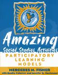Amazing Social Studies Activities Participatory Learning Models