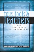 Toys, Tools & Teachers The Challenges of Technology