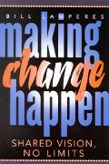 Making Change Happen Shared Vision, No Limits