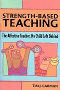 Strength-Based Teaching The Affective Teacher, No Child Left Behind