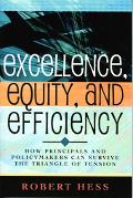Excellence, Equity, And Efficiency How Principals And Policymakers Can Survive The Triangle ...