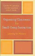 Organizing Classrooms for Small-Group Instruction Learning for Mastery