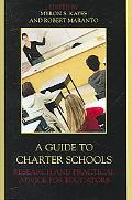 Guide to Charter Schools Research And Practical Advise for Educators