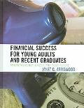 Financial Success for Young Adults And Recent Graduates Managing Money, Credit, And Your Future
