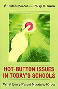 Hot-button Issues in Today's Schools What Every Parent Needs to Know