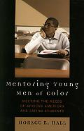 Mentoring Young Men of Color Meeting the Needs of African American And Latino Students