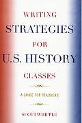 Writing Strategies for U.S. History Classes A Guide for Teachers