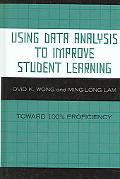 Using Data Analysis to Improve Student Learning Toward 100% Proficiency