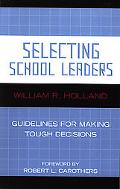 Selecting School Leaders Guidelines for Making Tough Decisions