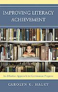 Improving Literacy Achievement An Effective Approach to Continuous Progress