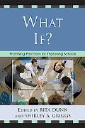 What If? Promising Practices for Improving Schools