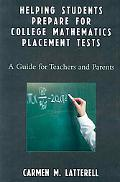 Helping Students Prepare for College Mathematics Placement Tests a Guide for Teachers and Pa...