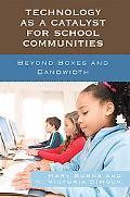Technology as a Catalyst for School Communities