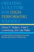 Creating a Culture for High Performing Schools: A Comprehensive Approach to School Reform an...