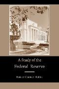 A Study of the Federal Reserve
