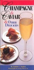 Champagne & Caviar & Other Delicacies Celebrate With the Finest Luxuries