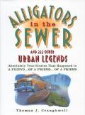 Alligators in the Sewer And 222 Other Urban Legends