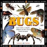 Bugs: Insects, Spiders, Centipedes, Millipedes, and Other Closely Related Arthropods