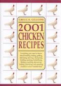 2001 Chicken Recipes - Gregg R. Gillespie