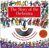 Story of the Orchestra Listen While You Learn About the Instruments, the Music and the Compo...