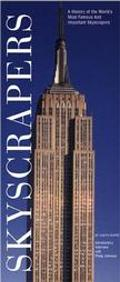 Skyscrapers A History of the World's Most Famous and Important Skyscrapers