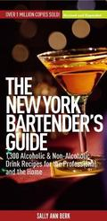 New York Bartender's Guide 1,300 Alcoholic and Non-Alcoholic Drink Recipes For The Professio...