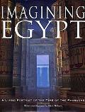 Imagining Egypt A Living Portrait of the Time of the Pharaohs