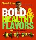 Bold & Healthy Flavors: 450 Fiery Recipes from Around the World