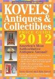 Kovels' Antiques and Colectibles Price Guide 2012: America's Bestselling Antiques Annual (Ko...