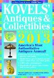 Kovels' Antiques and Collectibles Price Guide 2013: America's Bestselling Antiques Annual (K...