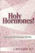Holy Hormones!
