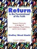 Return to the Fountainhead of the Faith