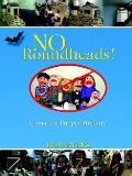 No Roundheads
