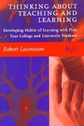 Thinking About Teaching and Learning Developing Habits of Learning With First Year College a...