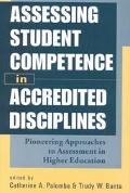Assessing Student Competence in Accredited Disciplines Pioneering Approaches to Assessment i...