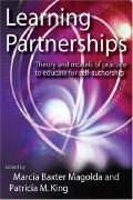 Learning Partnerships Theory and Models of Practice to Educate for Self-Authorship