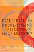 Portfolio Development and the Assessment of Prior Learning Perspectives, Models, and Practices