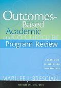 Outcomes-based Academic and Co-curricular Program Review A Compilation of Institutional Good...