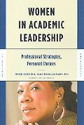Women in Academic Leadership Professional Strategies, Personal Choices