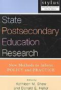 State Postsecondary Education Research New Methods to Inform Policy And Practice