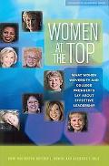 Women at the Top: What Women University and College Presidents Say About Effective Leadership