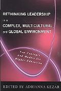 Rethinking Leadership in a Complex, Multicultural, and Global Environment: New Concepts and ...