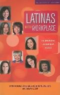 Latinas in the Workplace : An Emerging Leadership Force