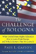 The Challenge of Bologna: What United States Higher Education Has to Learn from Europe, and ...